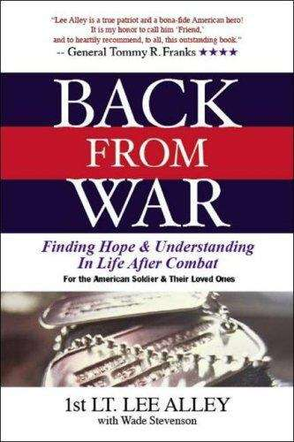 Back from War: Finding Hope and Understanding in Life After Combat