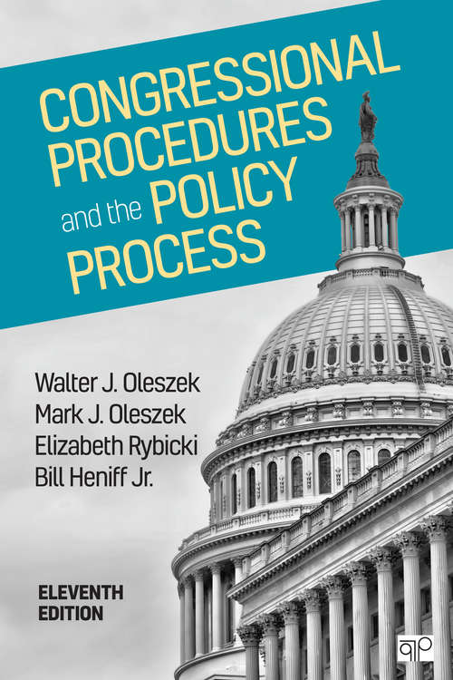 Congressional Procedures and the Policy Process (Congressional Procedures And The Policy Process Ser.)