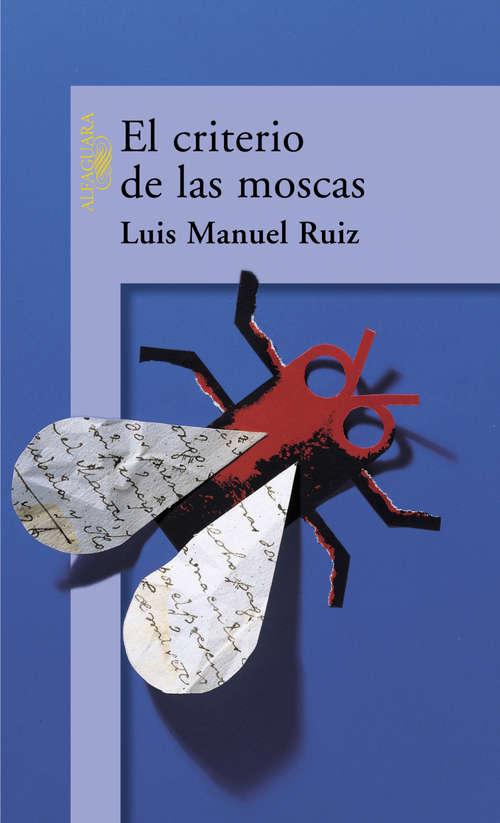 El criterio de las moscas (Alfaguara Ser.)