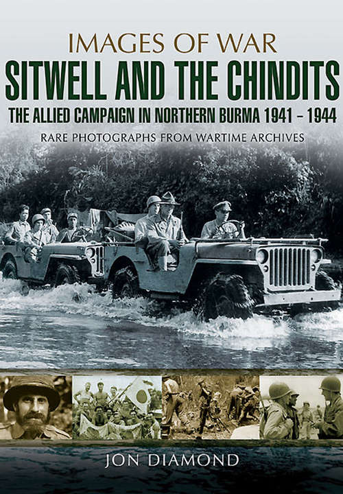Stilwell and the Chindits: The Allies Campaign in Northern Burma, 1943–1944