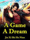 A Game, A Dream: Volume 1 (Volume 1 #1)