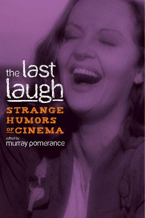 The Last Laugh: Strange Humors of Cinema