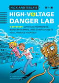 Nick and Tesla's High-Voltage Danger Lab: A Mystery with Electromagnets, Burglar Alarms, and Other Gadgets You Can Build Yourself (Nick and Tesla #1)