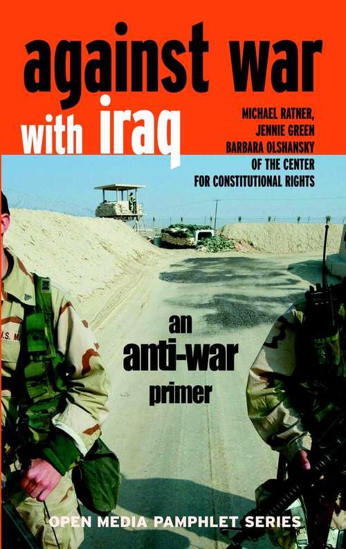 Against War with Iraq: An Anti-war Primer (Open Media Series)