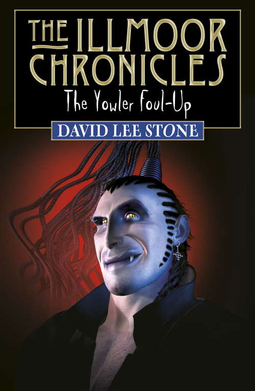 The Yowler Foul-Up (Illmoor Chronicles #2)
