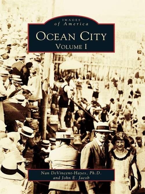 Ocean City: Volume I (Images of America)