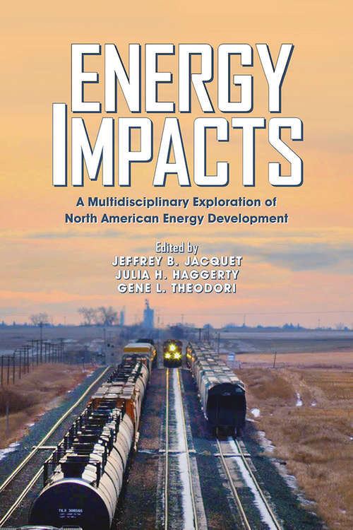 Energy Impacts: A Multidisciplinary Exploration of North American Energy Development