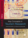 Key Concepts in Tourism Research (SAGE Key Concepts series)