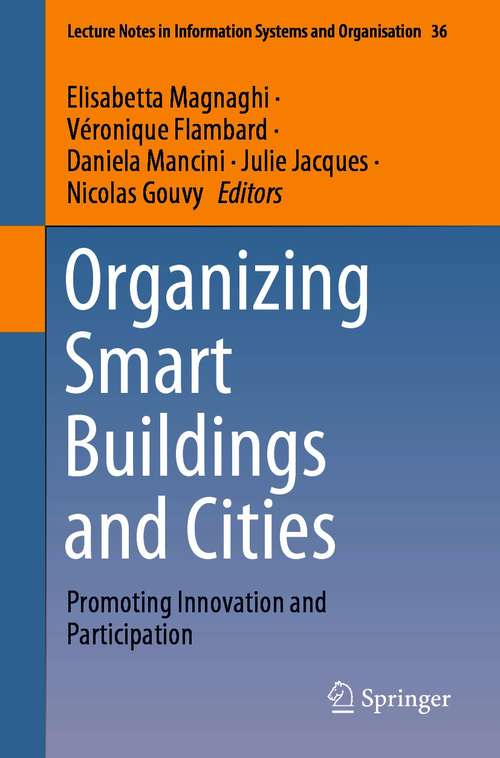 Organizing Smart Buildings and Cities: Promoting Innovation and Participation (Lecture Notes in Information Systems and Organisation #36)