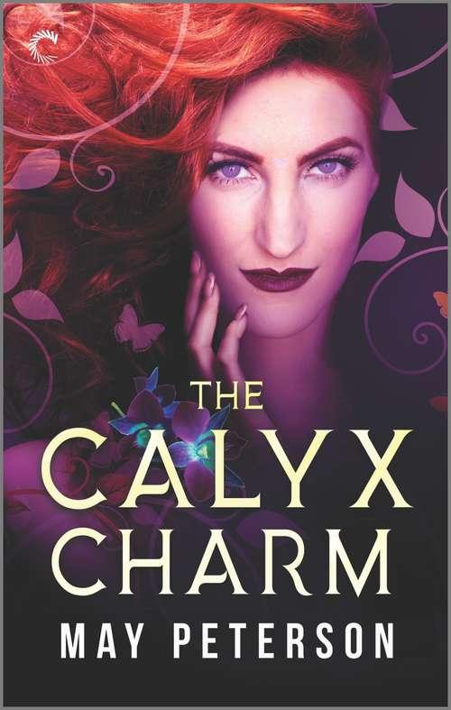 The Calyx Charm (The Sacred Dark #3)