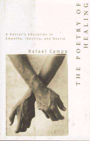 The Poetry of Healing: A Doctor's Education in Empathy, Identity, and Desire