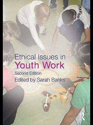 Ethical Issues in Youth Work (2nd edition) (PDF)   UK