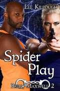 Spider Play: Brill/Maxwell (Brill/Maxwell #2)