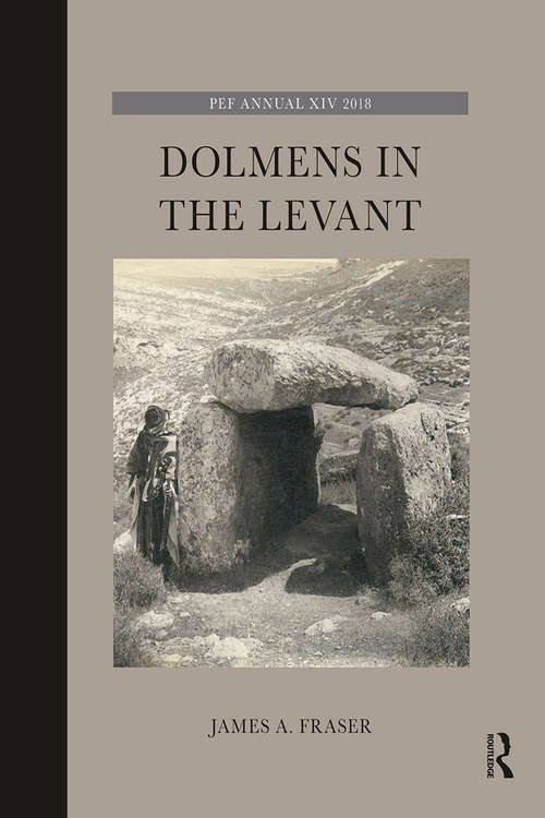 Dolmens in the Levant (The Palestine Exploration Fund Annual)