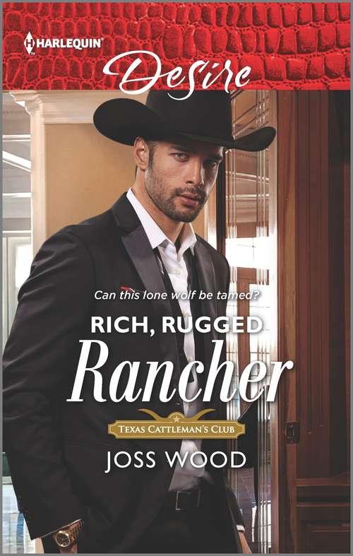 Rich, Rugged Rancher: Rich, Rugged Rancher (texas Cattleman's Club: Inheritance) / Vegas Vows, Texas Nights (boone Brothers Of Texas) (Texas Cattleman's Club: Inheritance #2)