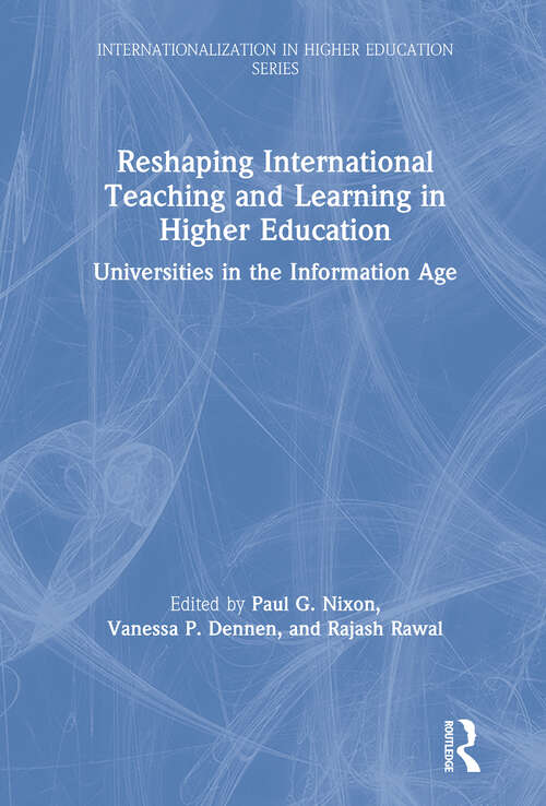 Reshaping International Teaching and Learning in Higher Education: Universities in the Information Age (Internationalization in Higher Education Series)