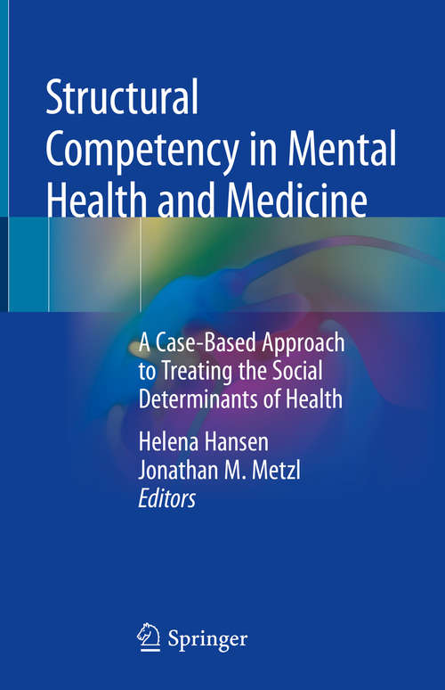 Structural Competency in Mental Health and Medicine: A Case-Based Approach to Treating the Social Determinants of Health