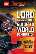 Lord Garmadon's Guide to World Domination ( LEGO NINJAGO Movie)