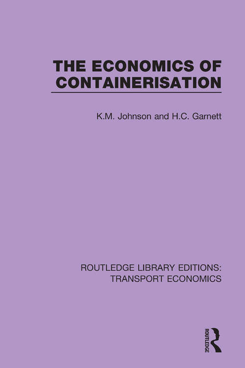 The Economics of Containerisation (Routledge Library Editions: Transport Economics #8)