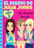 El Diario de Julia Jones - My Abusona Secreta