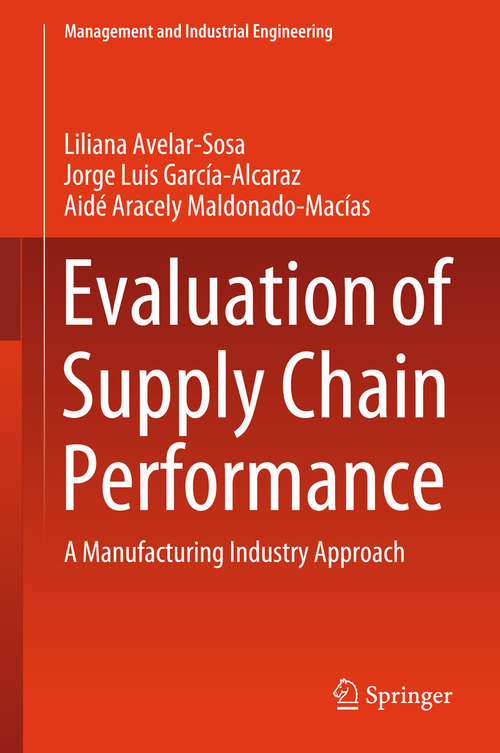 Evaluation of Supply Chain Performance: A Manufacturing Industry Approach (Management and Industrial Engineering)
