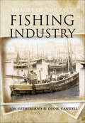 Fishing Industry: Images Of The Past (Images of the Past)