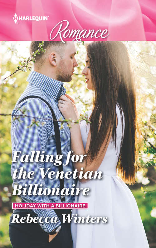 Falling for the Venetian Billionaire: Falling For The Venetian Billionaire (holiday With A Billionaire) / Marry Me, Major (american Heroes) (Holiday with a Billionaire #2)