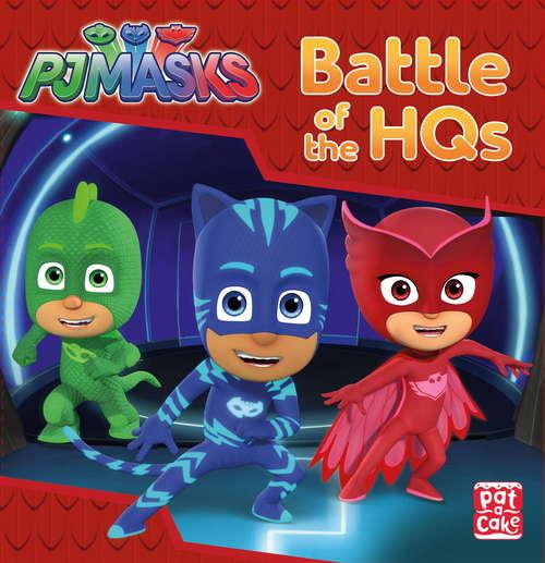 Battle of the HQs: A PJ Masks story book (PJ Masks #1)