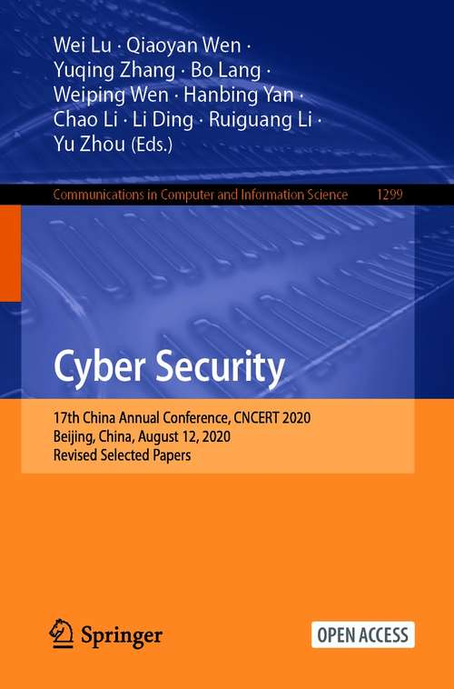 Cyber Security: 17th China Annual Conference, CNCERT 2020, Beijing, China, August 12, 2020, Revised Selected Papers (Communications in Computer and Information Science #1299)