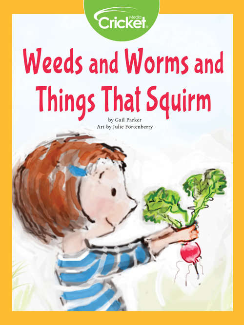 Weeds and Worms and Things That Squirm