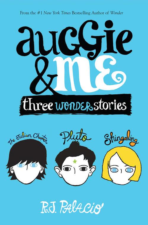 Auggie & Me: Three Wonder Stories (Wonder Ser.)