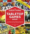 The Everything Tabletop Games Book: From Settlers of Catan to Pandemic, Find Out Which Games to Choose, How to Play, and the Best Ways to Win! (Everything®)