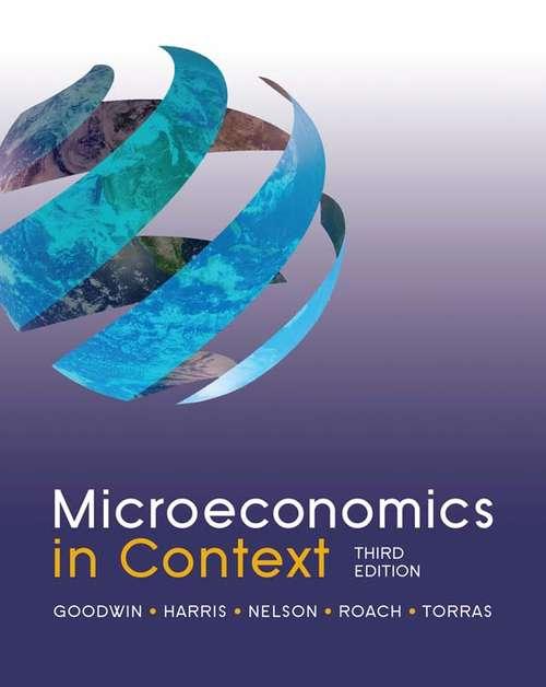 Microeconomics in Context: Preliminary Edition