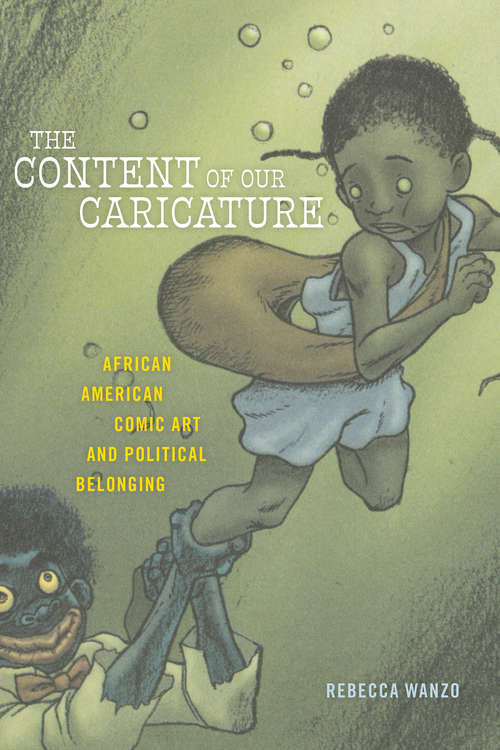 The Content of Our Caricature: African American Comic Art and Political Belonging (Postmillennial Pop #25)