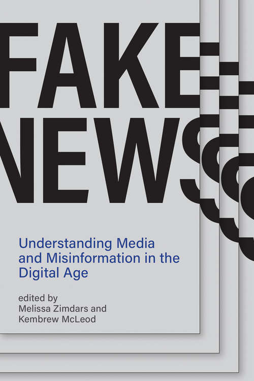 Fake News: Understanding Media and Misinformation in the Digital Age (Information Policy)