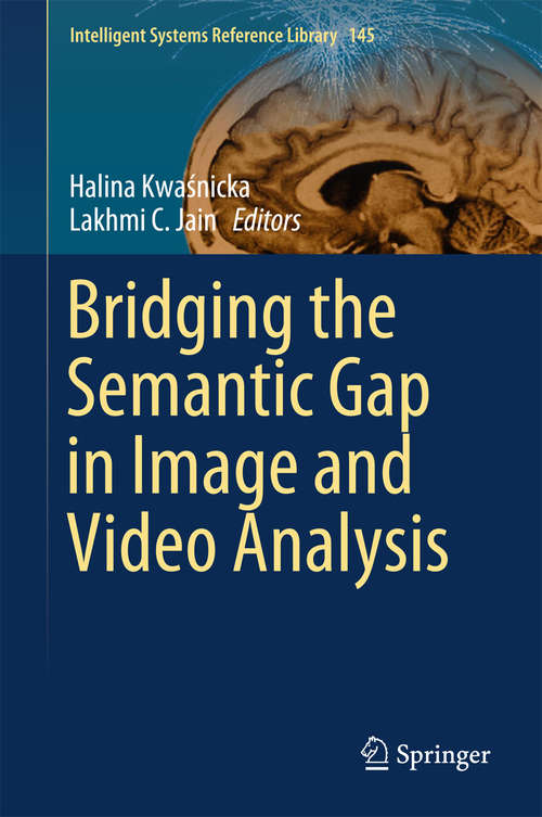 Bridging the Semantic Gap in Image and Video Analysis (Intelligent Systems Reference Library #145)