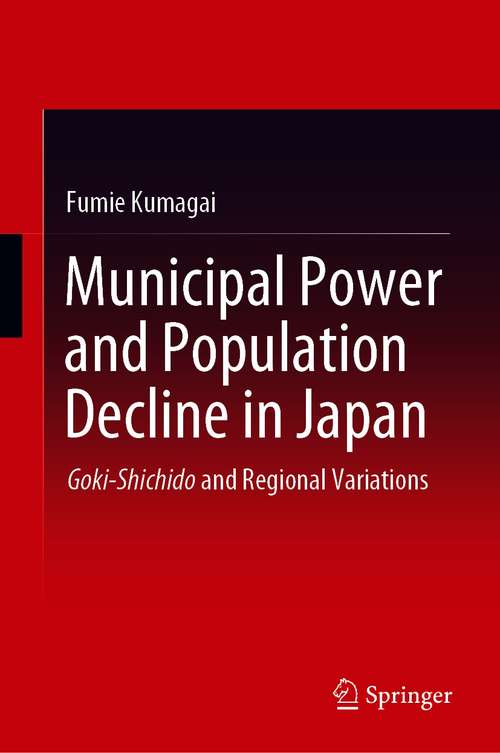 Municipal Power and Population Decline in Japan: Goki-Shichido and Regional Variations