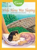 While Alena Was Sleeping