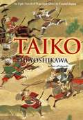 Taiko: An Epic Novel of War and Glory in Feudal Japan (Taiko Ser.)
