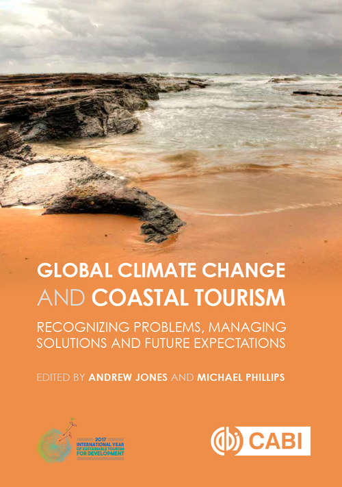 Global Climate Change and Coastal Tourism: Recognizing Problems, Managing Solutions and Future Expectations