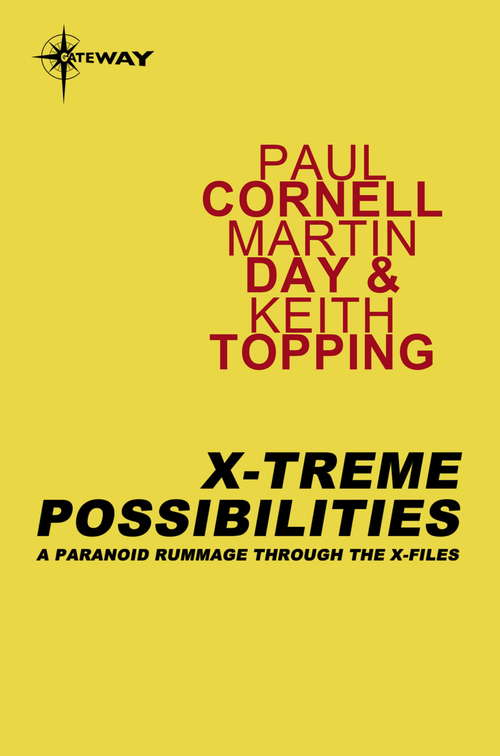 X-Treme Possibilities: A Paranoid Rummage Through The X-Files