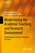 Modernizing the Academic Teaching and Research Environment: Methodologies And Cases In Business Research (Progress in IS)