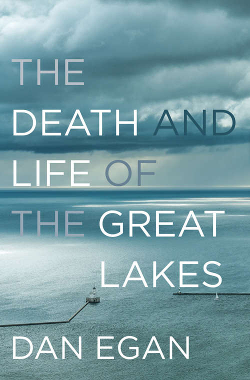 Collection sample book cover The Death and Life of the Great Lakes by Dan Egan, expansive aerial view of one of the Great Lakes></a>