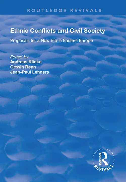 Ethnic Conflicts and Civil Society: Proposals for a New Era in Eastern Europe (Routledge Revivals)
