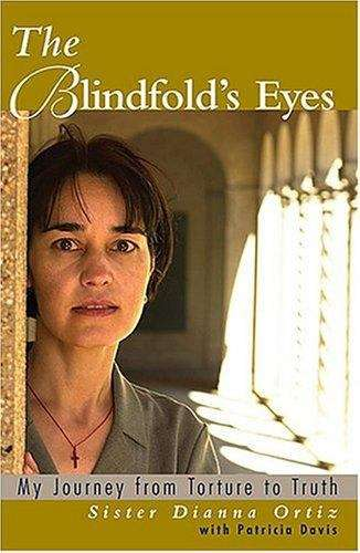The Blindfold's Eyes: My Journey from Torture to Truth