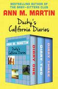 Ducky's California Diaries: Diary One, Diary Two, and Diary Three (California Diaries)