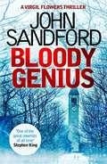 Bloody Genius: Virgil Flowers 12 (A\virgil Flowers Novel Ser. #12)