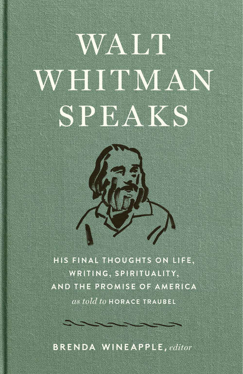 Walt Whitman Speaks: A Library of America Special Publication