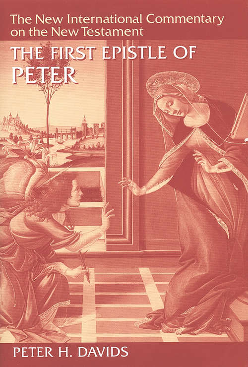 The First Epistle of Peter (The New International Commentary on the New Testament)
