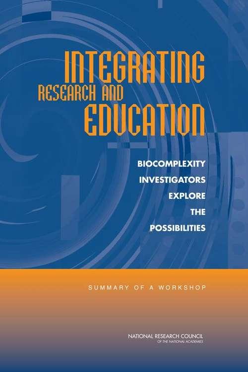 Integrating Research And Education: Biocomplexity Investigators Explore The Possibilities